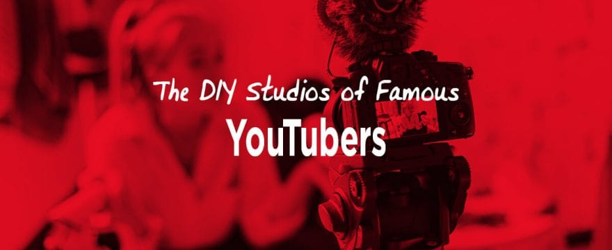 The Video Studios of 10 Famous YouTubers