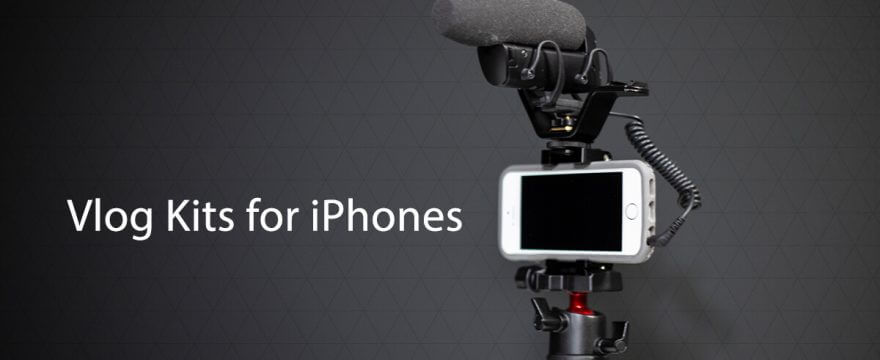 Simple, Robust, & Creative Vlogging Kits for Your iPhone